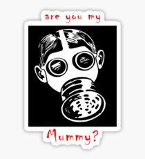 Are You My Mummy? v2 Sticker
