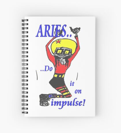 Aries - do it on impulse Spiral Notebook