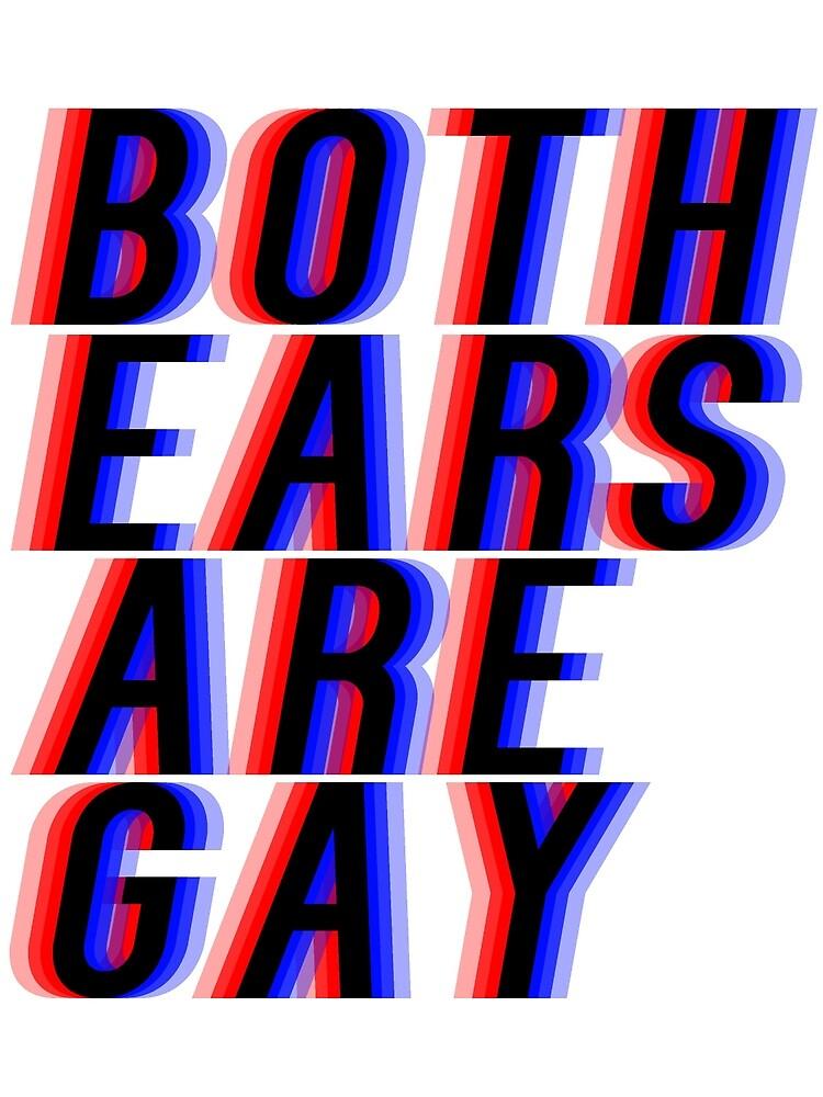 Both Ears Are Gay. by ayamayamayam