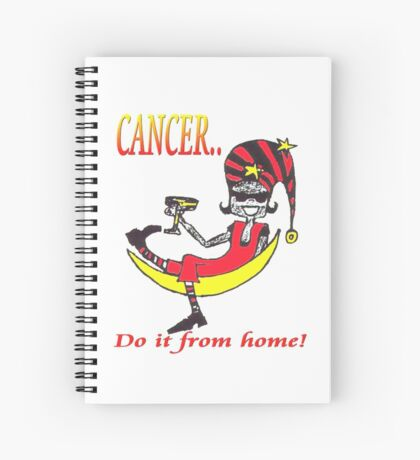Cancer - do it from home Spiral Notebook