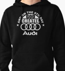 And On The 8th Day God Created Audi Fan Funny Joke T-Shirt