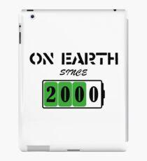 On Earth Since 2000 iPad Case/Skin
