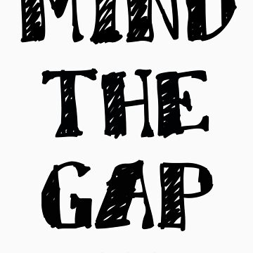 MIND THE GAP # 2 by fabricedeloor