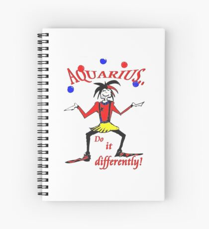 Aquarius - do it differently Spiral Notebook