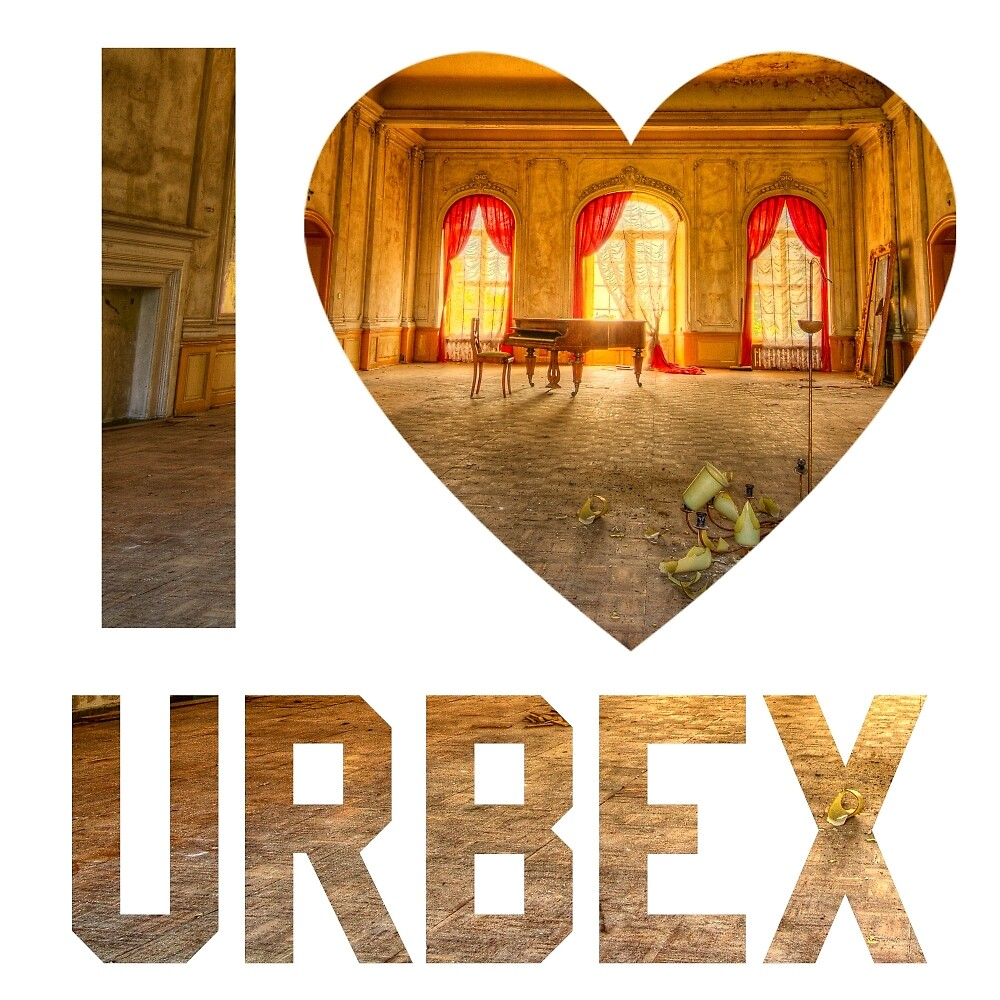 I LOVE URBEX by drank87