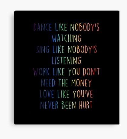 Dance like nobody's watching- Life quotes Canvas Print