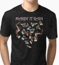 Makin' It Rain Cards Tri-blend T-Shirt