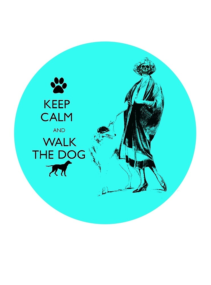 Keep Calm and Walk The Dog by AllaTurca