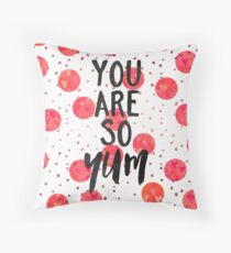 You are so yum Throw Pillow
