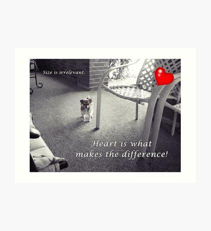 You gotta have heart! Art Print