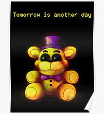 Five Nights at Freddy's - FNaF 4 - Tomorrow is Another Day Poster