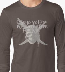 Yo Ho, Yo Ho A Pirate's Life for Me Long Sleeve T-Shirt