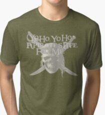 Yo Ho, Yo Ho A Pirate's Life for Me Tri-blend T-Shirt