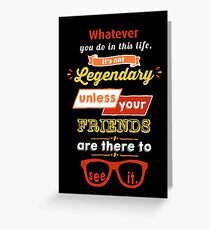 Legendary - Barney Stinson Quote (Orange) Greeting Card