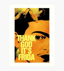 Thanks God It's Frida Art Print