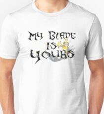 My Blade Is Yours T-Shirt