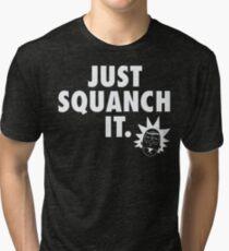 Just Squanch It Tri-blend T-Shirt