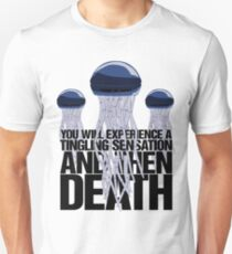 You will experience a tingling sensation and then death Unisex T-Shirt