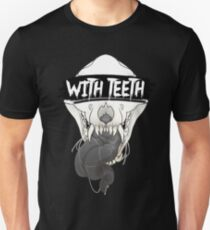 WITH TEETH T-Shirt