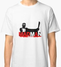 Mad Man Classic T-Shirt