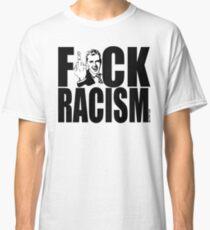 F*CK RACISM Classic T-Shirt