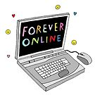Forever Online by suburbia