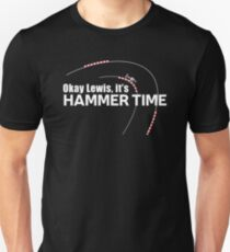 Okay Lewis, it's hammer time Unisex T-Shirt