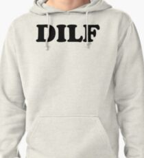 DILF - MENS T-SHIRT S M L XL 2XL 3XL funny dad father adult humor offensive tee Pullover Hoodie