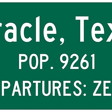 Miracle, Texas Traffic Sign by kosmonaut