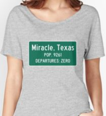 Miracle, Texas Traffic Sign Women's Relaxed Fit T-Shirt