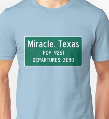 Miracle, Texas Traffic Sign Unisex T-Shirt