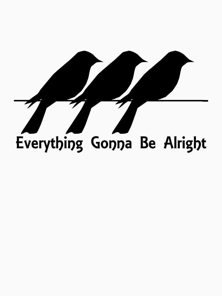 Copy of Everything Gonna Be Alright Black Crows on a Branch by Rightbrainwoman