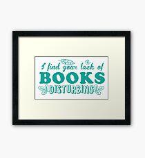 I find your lack of books disturbing Framed Print