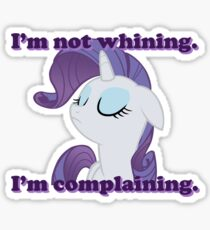 I'm not whining.  I'm complaining. Sticker