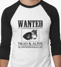 Wanted dead and alive schrodinger's cat Men's Baseball ¾ T-Shirt