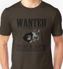 Wanted dead and alive schrodinger's cat Unisex T-Shirt