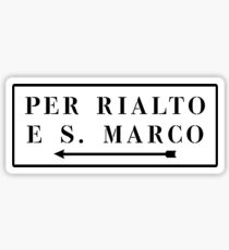 Per Rialto und S. Marco, Venedig, italienisches Straßenschild Sticker