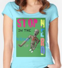 Stop In The Name Of Nerd Women's Fitted Scoop T-Shirt