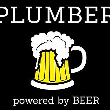 Plumber powered by beer by florintenica