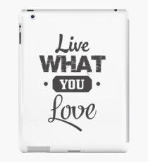 Live what you love iPad Case/Skin