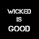 Wicked is good by WhovianWizard