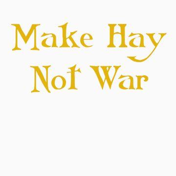 Make Hay, Not War by Nwyvre