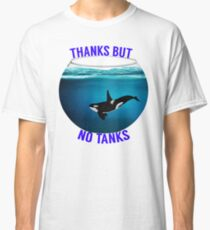 Thanks But No Tanks Classic T-Shirt