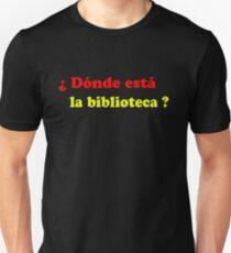 Donde esta la biblioteca? Unisex T-Shirt