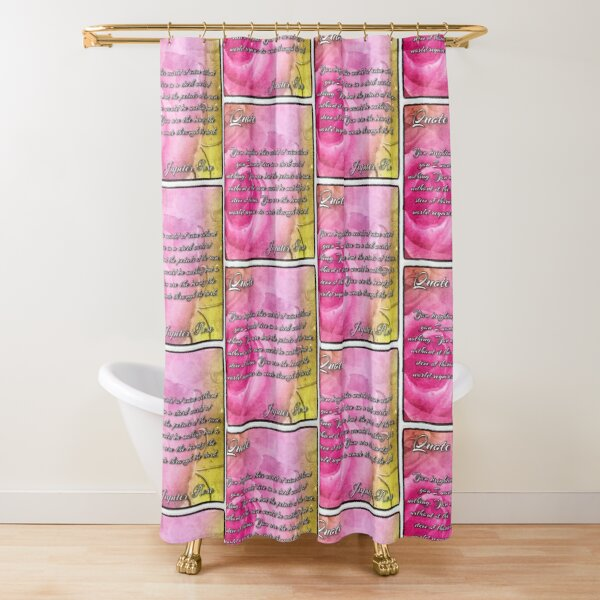 A Quote from Sincerely Yours Shower Curtain
