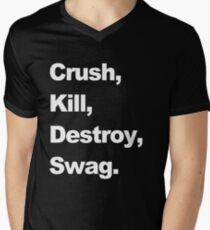 Crush, Kill, Destroy, Swag. Mens V-Neck T-Shirt