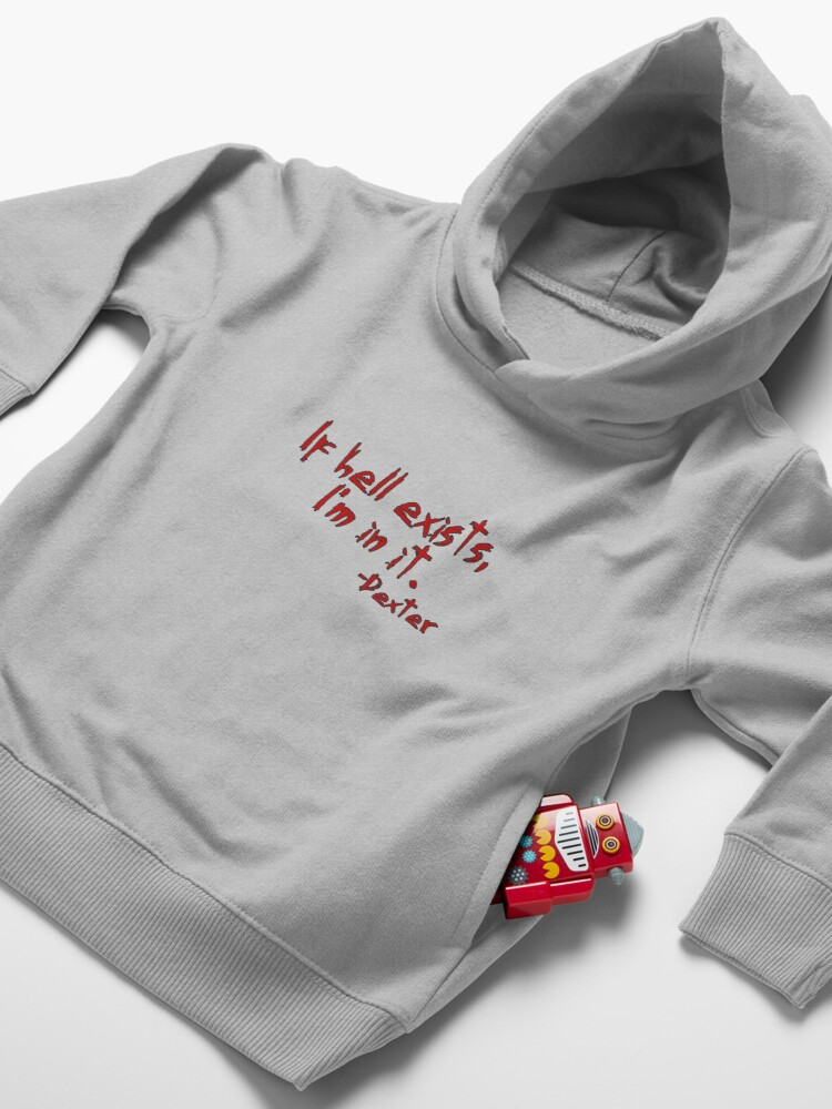 Alternate view of Dexter If Hell Exists Toddler Pullover Hoodie