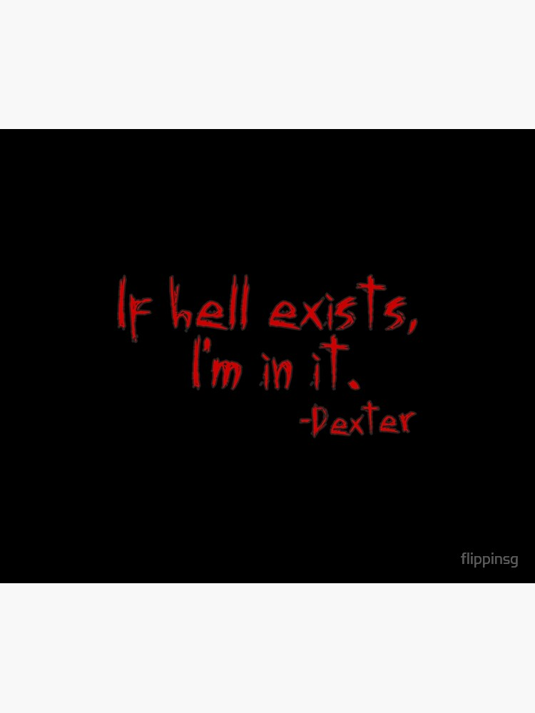 Dexter If Hell Exists by flippinsg