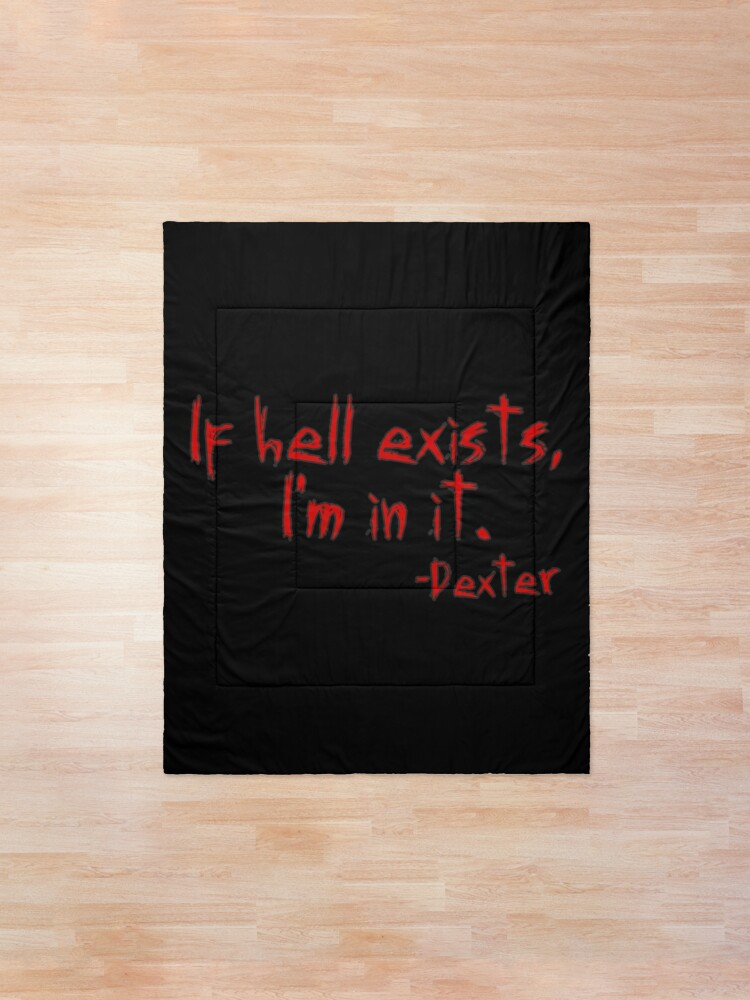 Alternate view of Dexter If Hell Exists Comforter