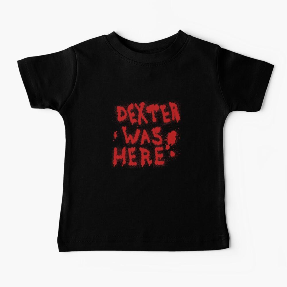 Dexter Was Here Blood Splatter Baby T-Shirt